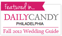 Featured in DailyCandy Philadelphia's Fall 2012 Wedding Guide!