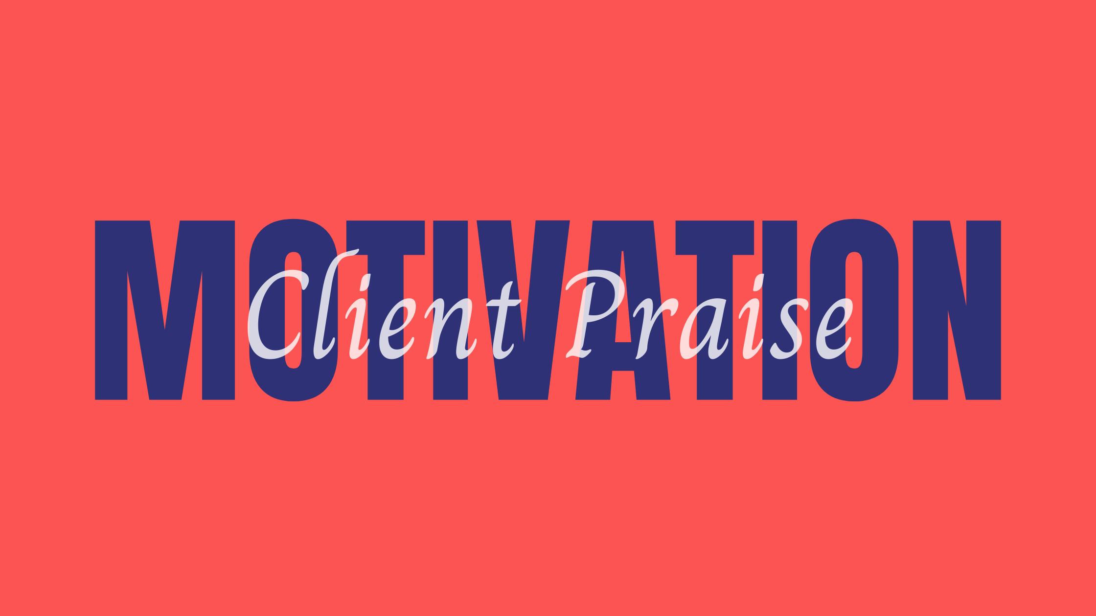 Client Praise