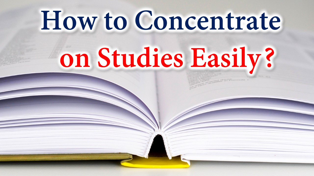 How to Concentrate on Studies