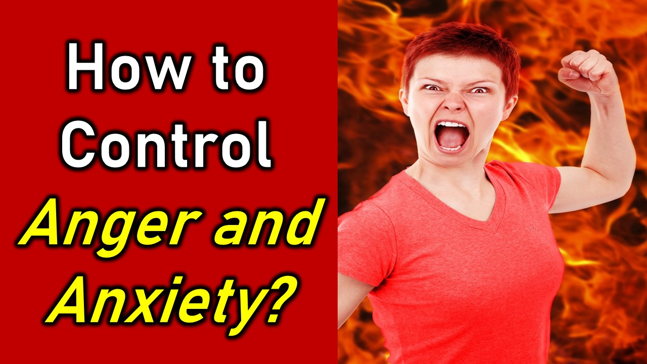 How to Control Anger and Anxiety