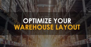 image of a warehouse in the background with optimize warehouse layout as main text