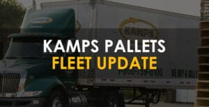 Kamps truck in background with texts that reads kamps pallets fleet update