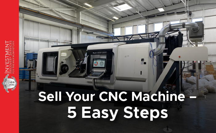 Sell Your CNC Machine – 5 Easy Steps