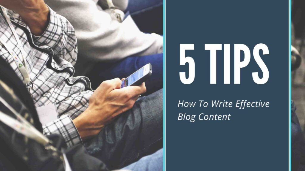 5 tips to write effective blog content