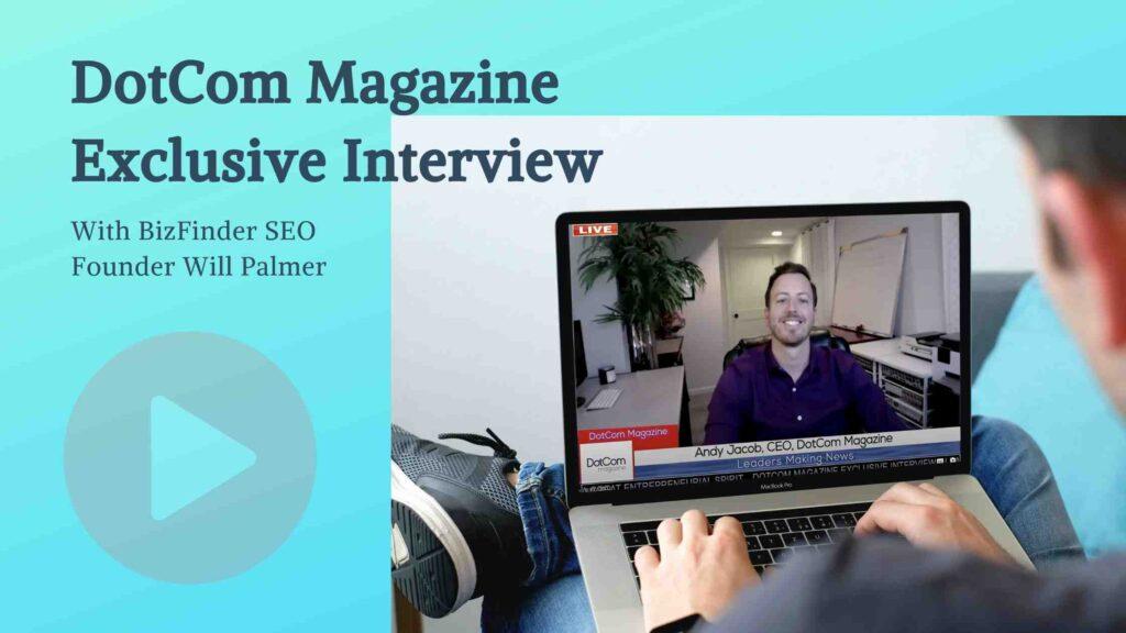 will palmer bizfinder dotcom magazine interview