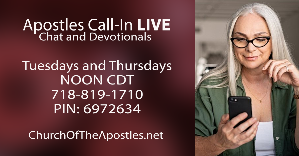 Tuesday and Thursday Apostles Call-in
