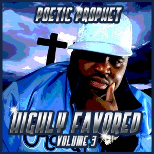 Poetic Prophet – Highly Favored vol 3 – Album Review