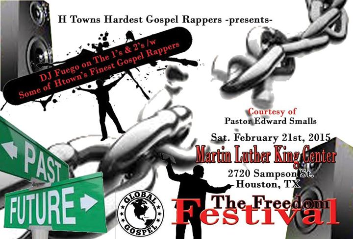 H-Towns Hardest Gospel Rappers Presents The Freedom Festival
