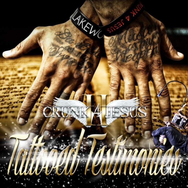 II Crunk 4 Jesus – Tattooed Testimonies Review