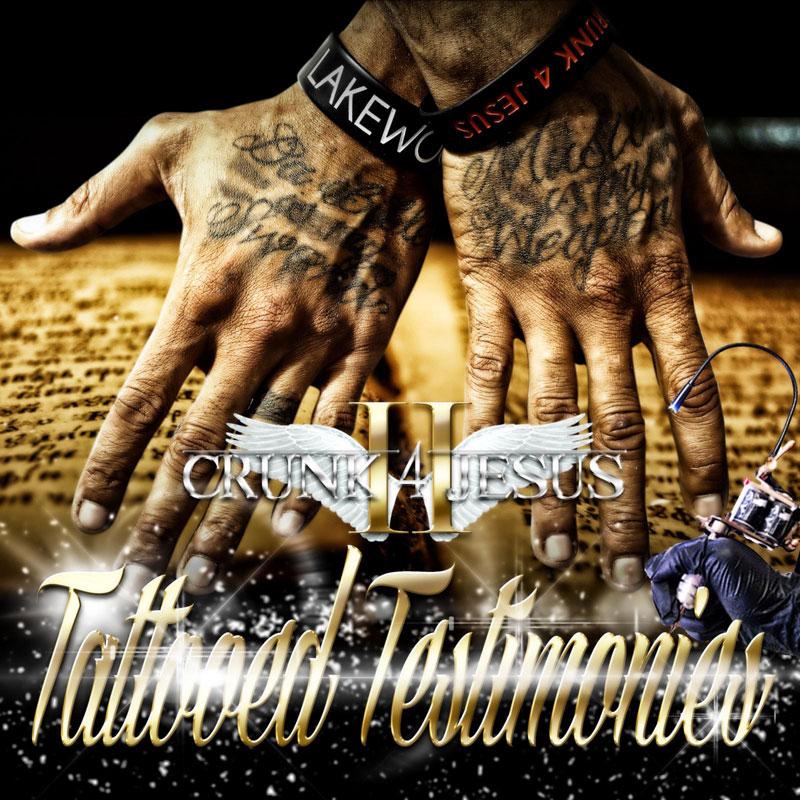 II Crunk 4 Jesus – Tattooed Testimonies Review