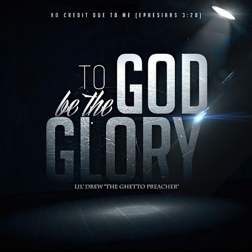 Lil Drew – To God Be The Glory Review
