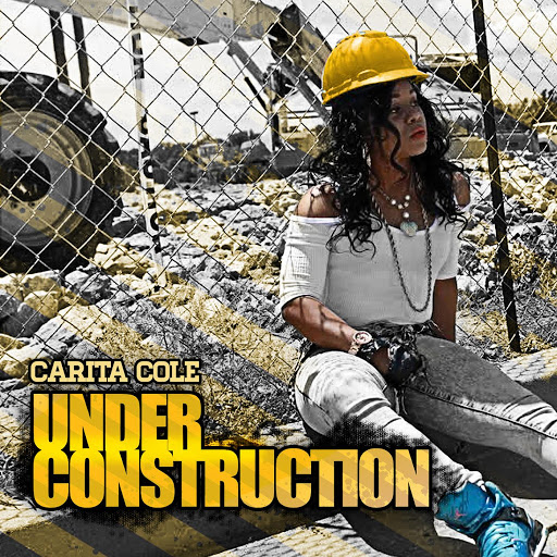 Carita Cole - Under Construction