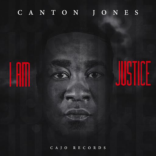 Canton Jones – I Am Justice Review