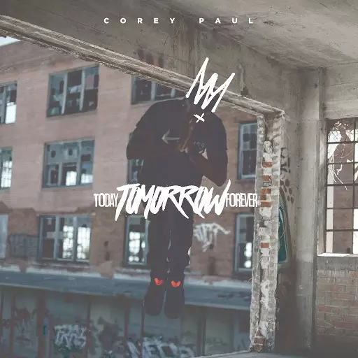 Corey Paul – Today Tomorrow Forever Review