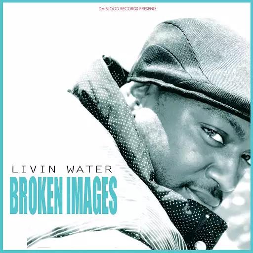 Livin Water – Broken Images Review
