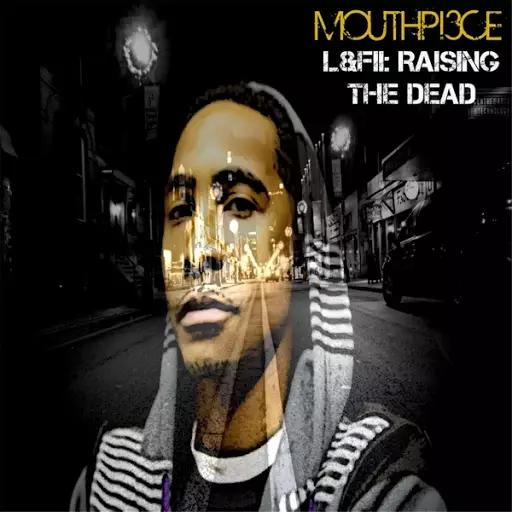 Mouthpi3ce – Lost & Found II: Raising The Dead Review