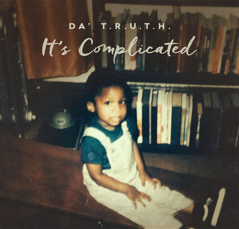 Da Truth – It's Complicated Review