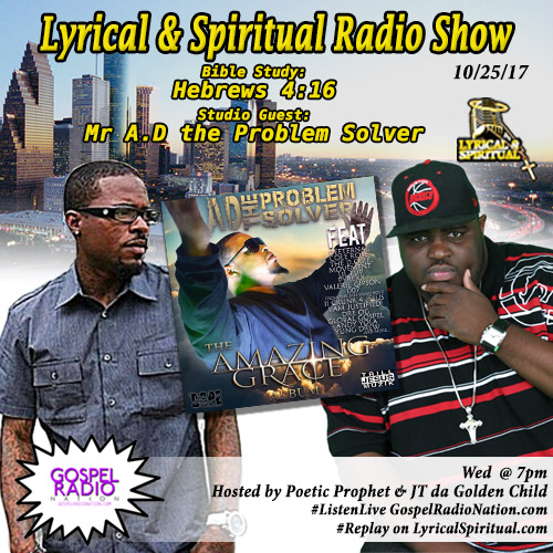 Lyrical & Spiritual Radio Show 75 with Mr. AD the Problem Solver