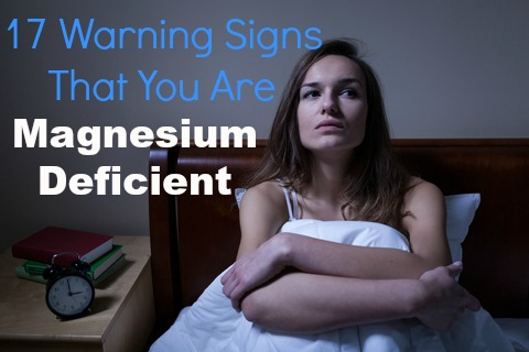 17 warning signs that you are magnesium deficient