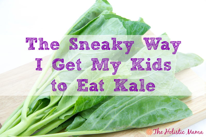 the sneaky way i get my kids to eat kale