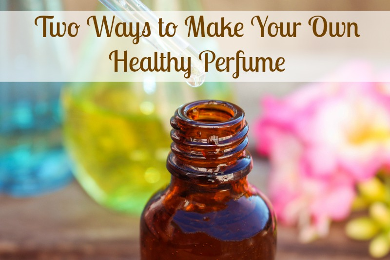 two ways to make healthy perfume
