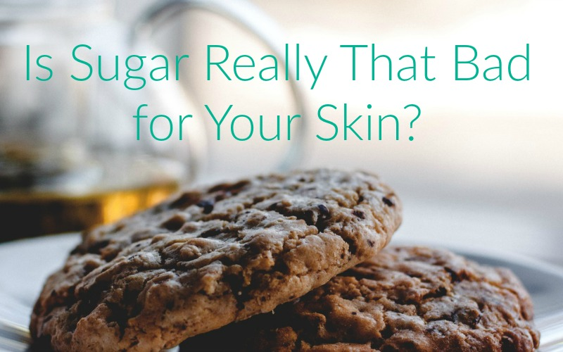 is sugar really that bad for your skin