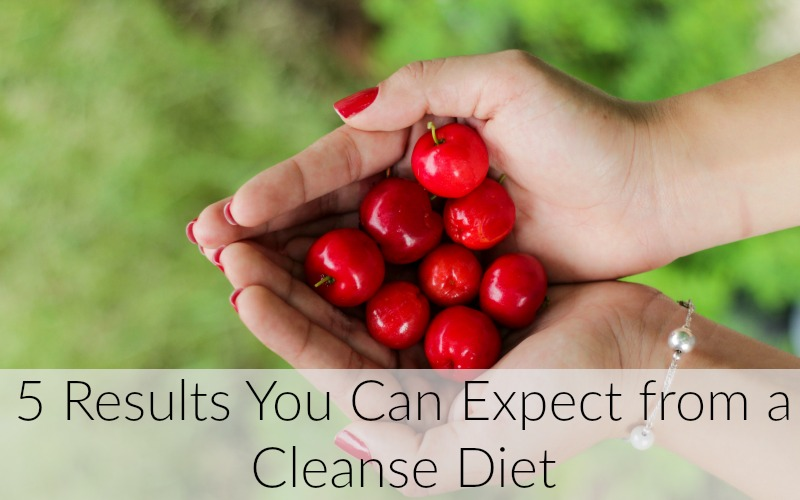5 results you can expect from a cleanse diet