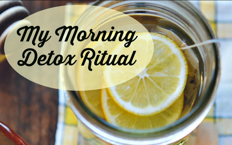 my morning detox ritual