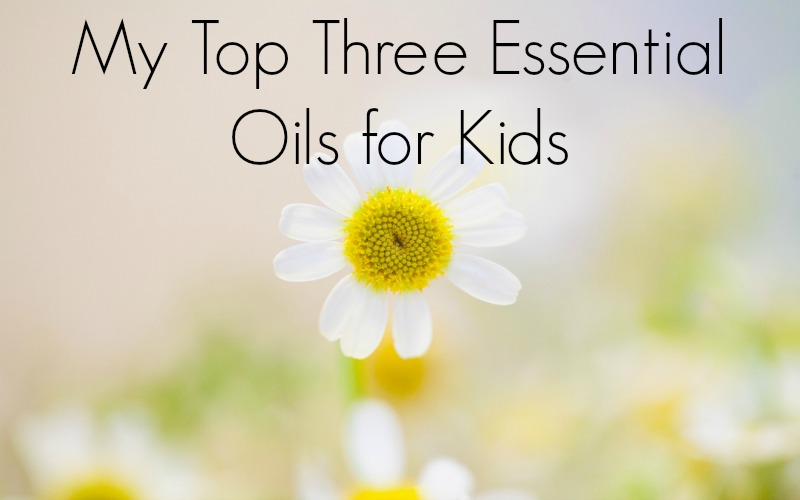 top three essential oils for kids