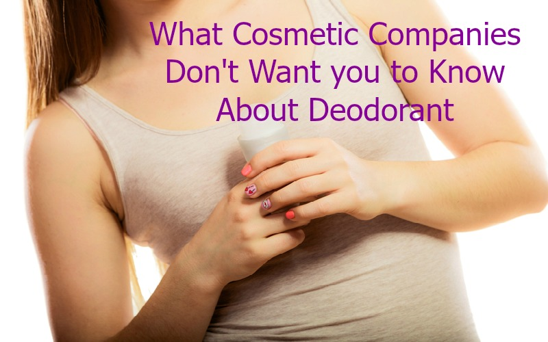 what they don't want you to know about conventional deodorant
