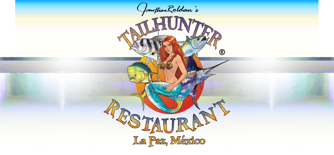 Tailhunter Restaurant in La Paz ...The Place to Dine on the Malecon in La Paz, Mexico