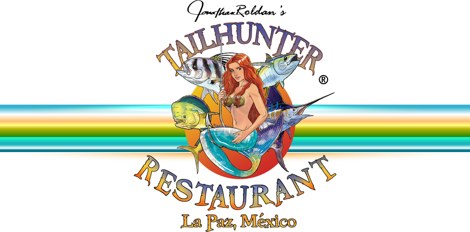 Recommended Place in La Paz for Great Food ... TAILHUNTER RESTAURANT, Located by the Seaside on the Malecon.