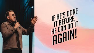 If He's Done It Before, He Can Do It Again | Jim Raley