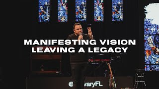 Manifesting Vision, Leaving a Legacy   Jim Raley