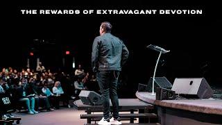The Rewards of Extravagant Devotion | Jim Raley