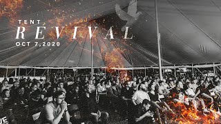 Tent Revival | October 7, 2020