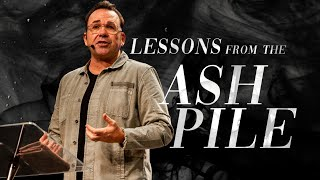 Lessons from the Ash Pile | Jim Raley