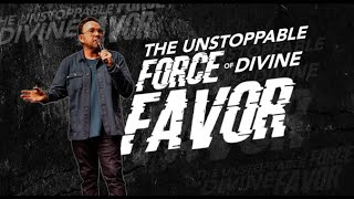 The Unstoppable Force of Divine Favor | Jim Raley