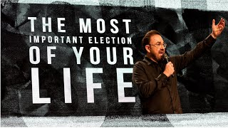 The Most Important Election of Your Life   Jim Raley