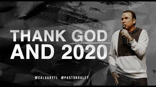Thank God and 2020 | Jim Raley