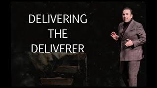 Delivering the Deliverer   Jim Raley