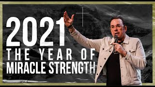 2020 the Year of Miracle Strength | Jim Raley