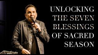 Unlocking the Seven Blessings of Sacred Season | Jim Raley