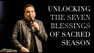 Unlocking the Seven Blessings of Sacred Season | Jim Raley