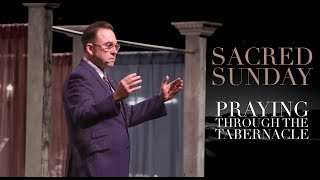Sacred Season: Praying Through the Tabernacle | Jim Raley