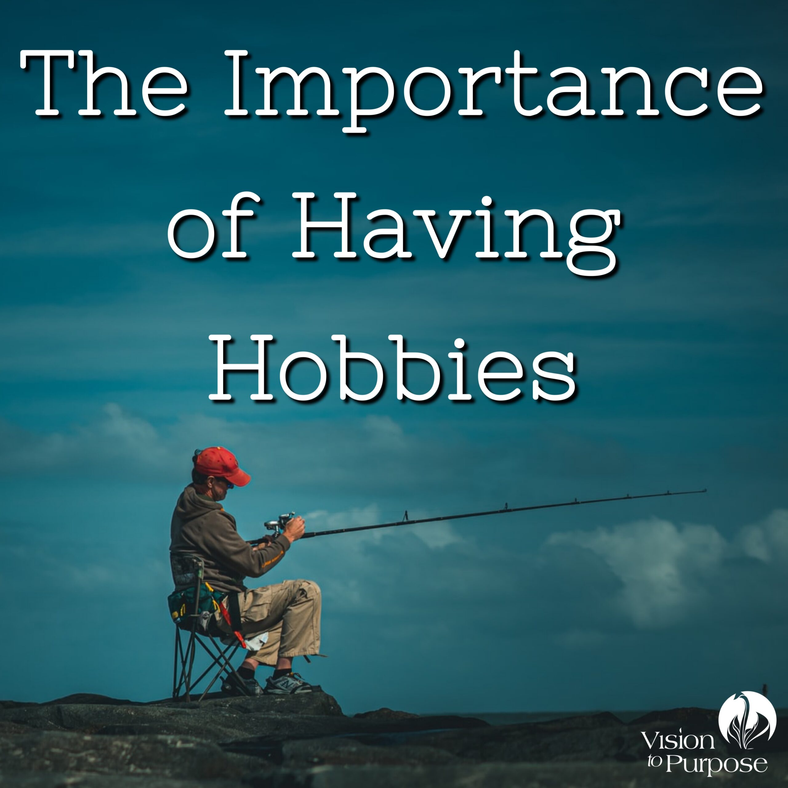 The Importance of Having Hobbies