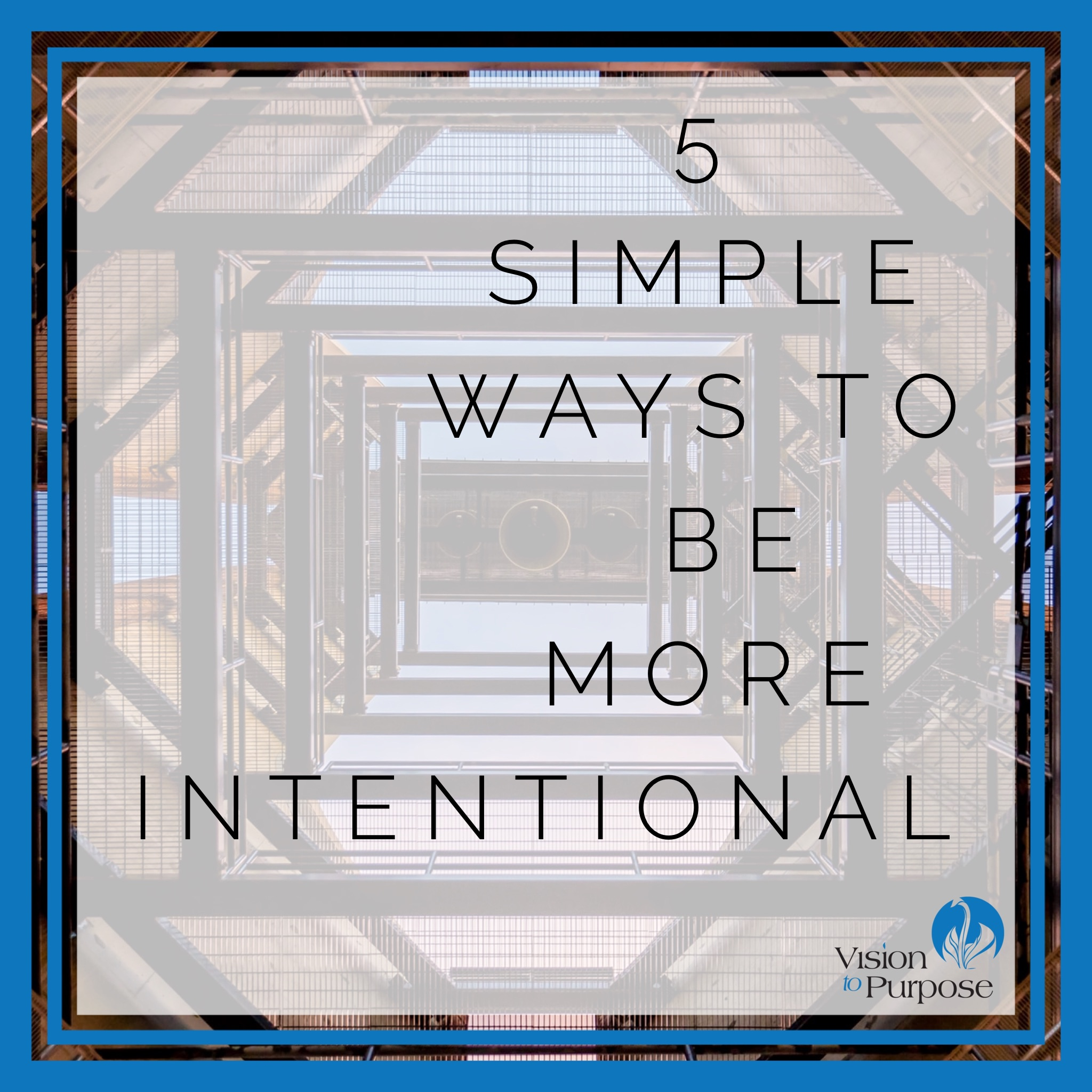 5 simple ways to be more intentional
