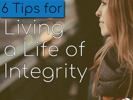 6 tips for living a life of integrity title