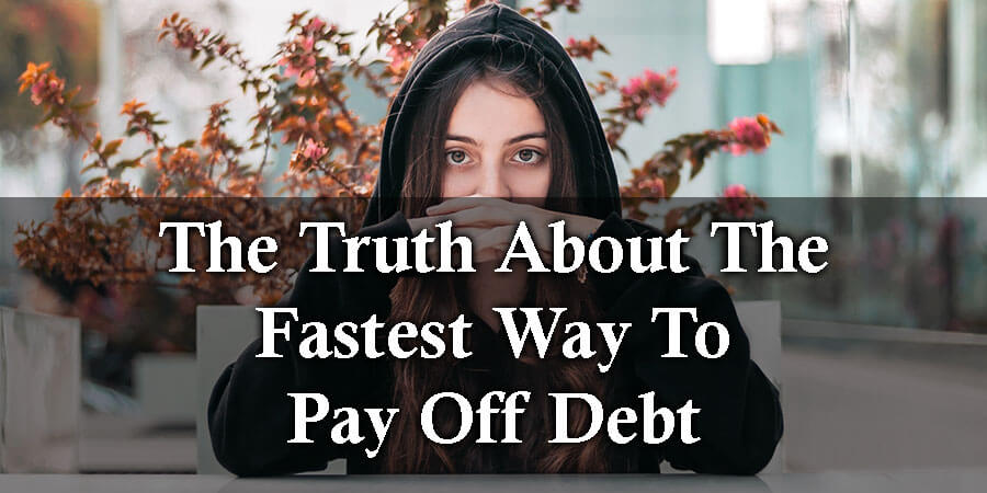 the truth about the fastest way to pay debt