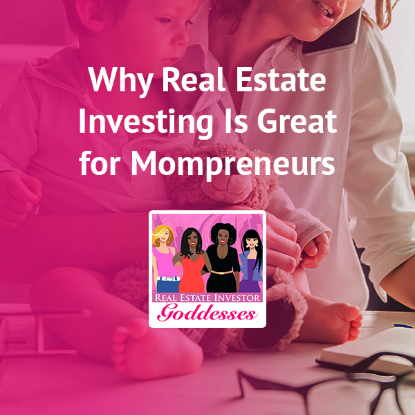 REIG Mompreneurs   Real Estate For Mompreneurs